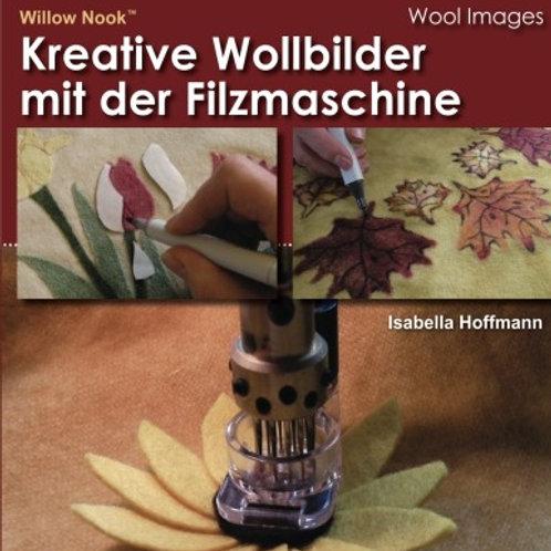 Kreative Wollbilder mit der Filzmaschine