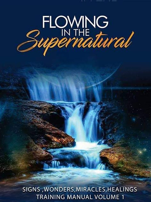 Flowing in the Supernatural - Ebook - Training Manual