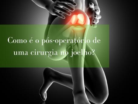 Como é o pós-operatório de uma cirurgia no joelho?