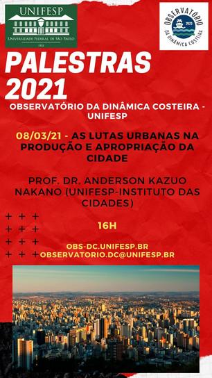 08/03/21 - AS LUTAS URBANAS NA PRODUÇÃO E APROPRIAÇÃO DA CIDADE