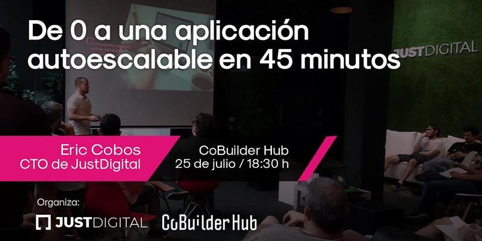 De 0 a una aplicación autoescalable en 45 minutos