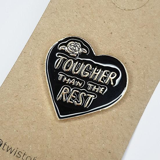 Tougher Than The Rest - Enamel Pin