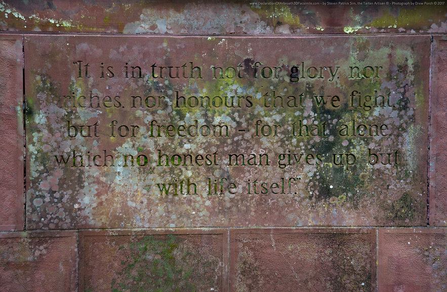 """The Declaration Of Arbroath - """"for, as long as but a hundred of us remain alive, never will we on any conditions be brought under English rule. It is in truth not for glory, nor riches, nor honours that we are fighting, but for freedom – for that alone, which no honest man gives up but with life itself."""""""