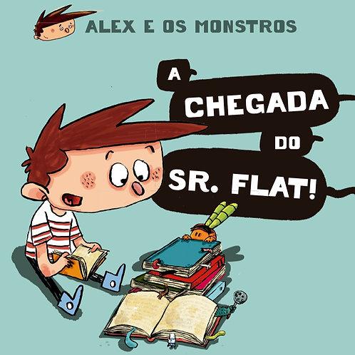 Alex e os Monstros (vol. 1): A chegada do Sr. Flat!