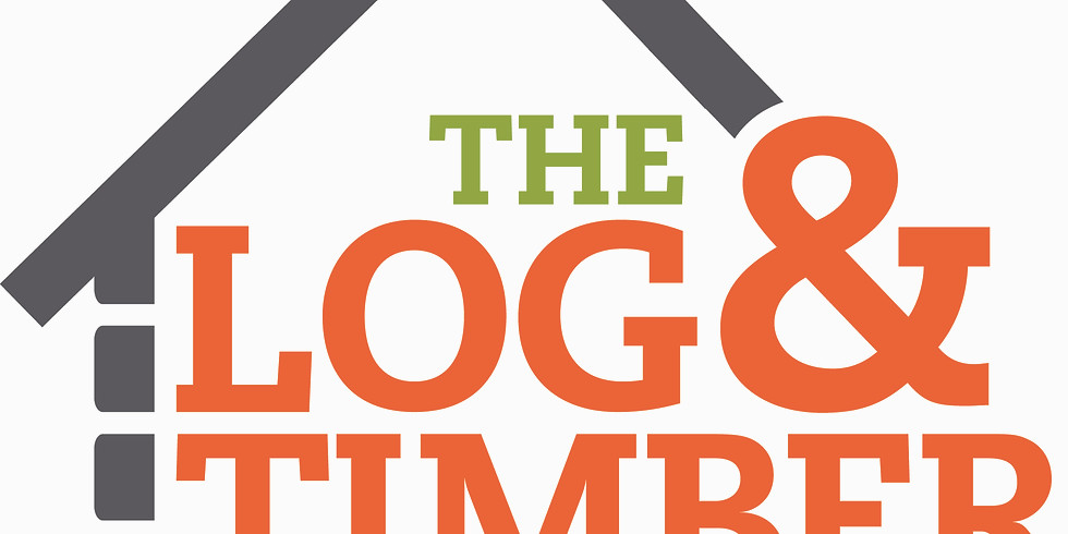 The Log & Timber Home Show (TBD)