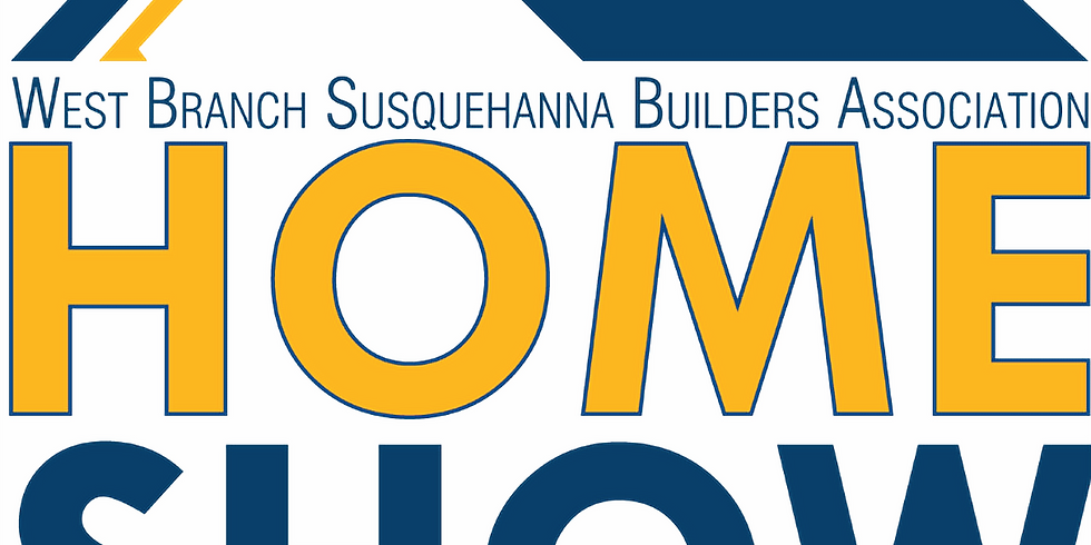 West Branch Susquehanna Builders Association Home Show