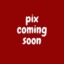 pix coming soon
