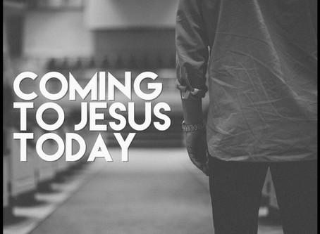 Come to Jesus!