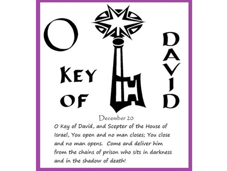 Come, O Key of David!