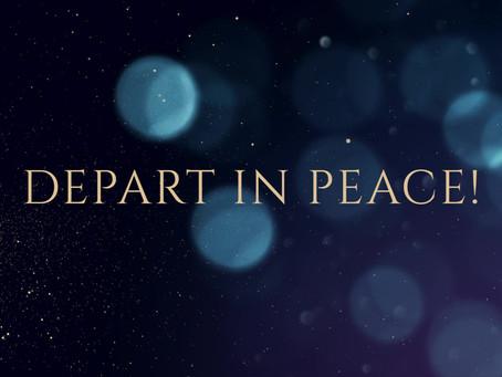 Depart in Peace!
