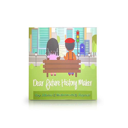 Dear Future History Maker