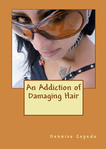 An Addiction of Damaging Hair