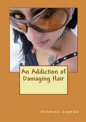 An Addiction of Damaging Hair