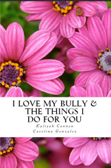 I Love My Bully & The Things I Do For You