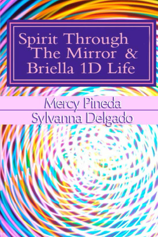 Spirit Through The Mirror & Briella 1D Life