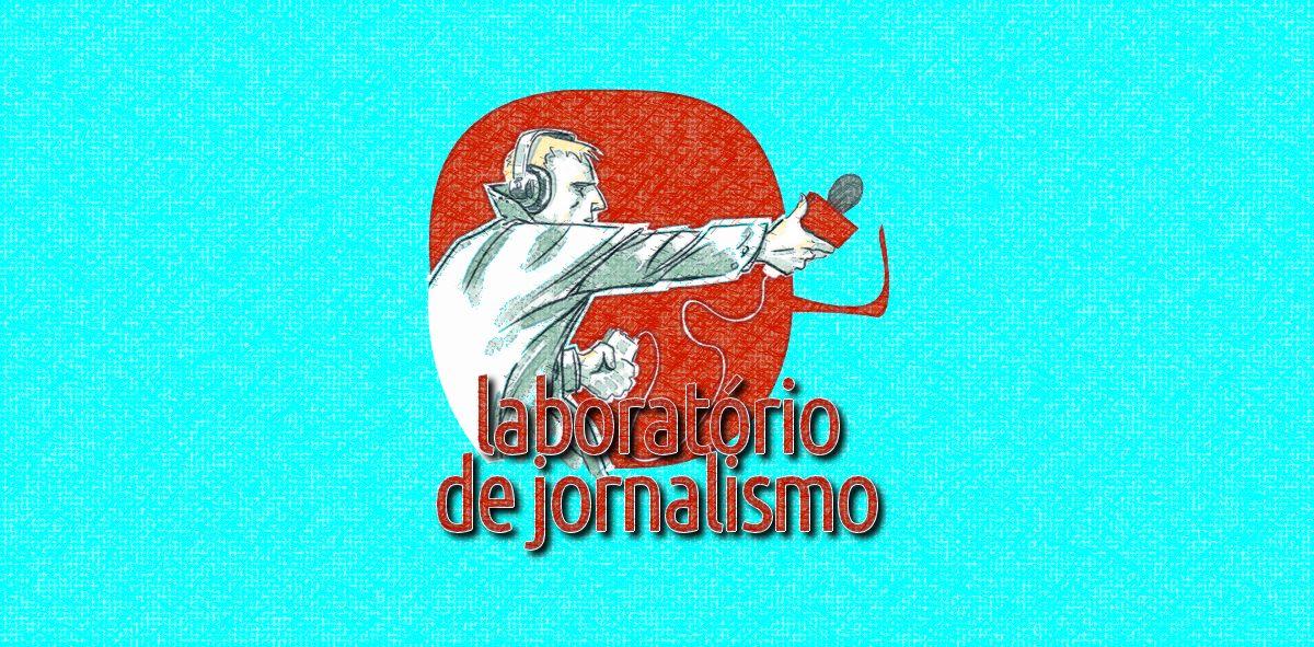 LABORATÓRIO DE JORNALISMO