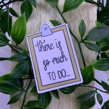 There is so Much to Do - CalligraphBea