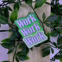 Green Work Work Work Sticker