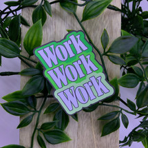 Work Work Work Green - PrintingwithJake