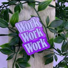 Pink Work Work Work Sticker