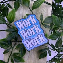 Blue Work Work Work Sticker