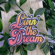 Livin' the Dream Sticker