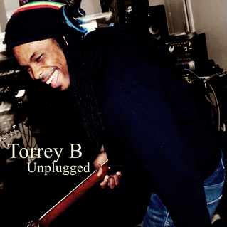 """Torrey B Unplugged"" Free Downloadable Single Now Available"