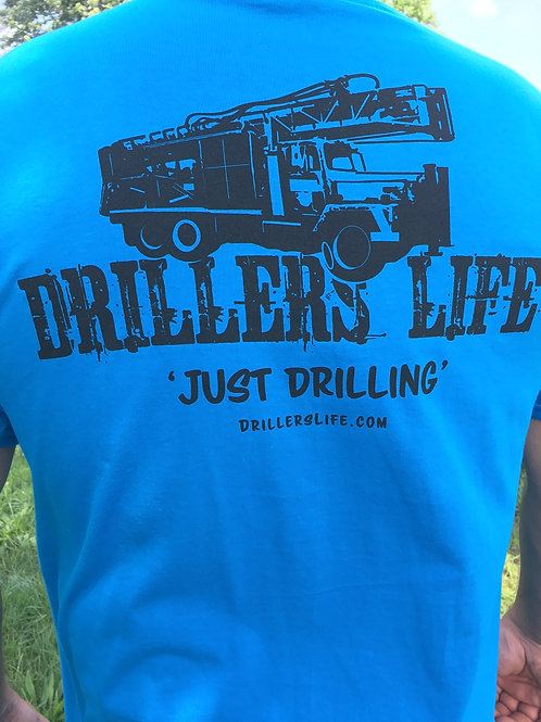 "Driller's Life ""Just Drillin"" Shirt"