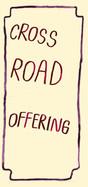 Cross road offering