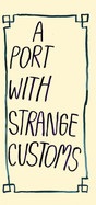 A port with strange customs