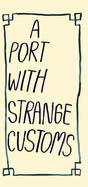 A port with strange customs