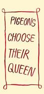 Pigeons choose their Queen