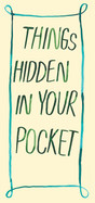 Things hidden in your pocket