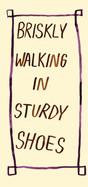 Briskling walking in sturdy shoes