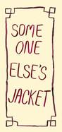 Someone else's jacket