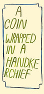 A coin wrapped in a handkerchief