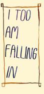 I too am falling in