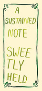 A sustained note sweetly held