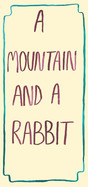 A mountain and a rabbit