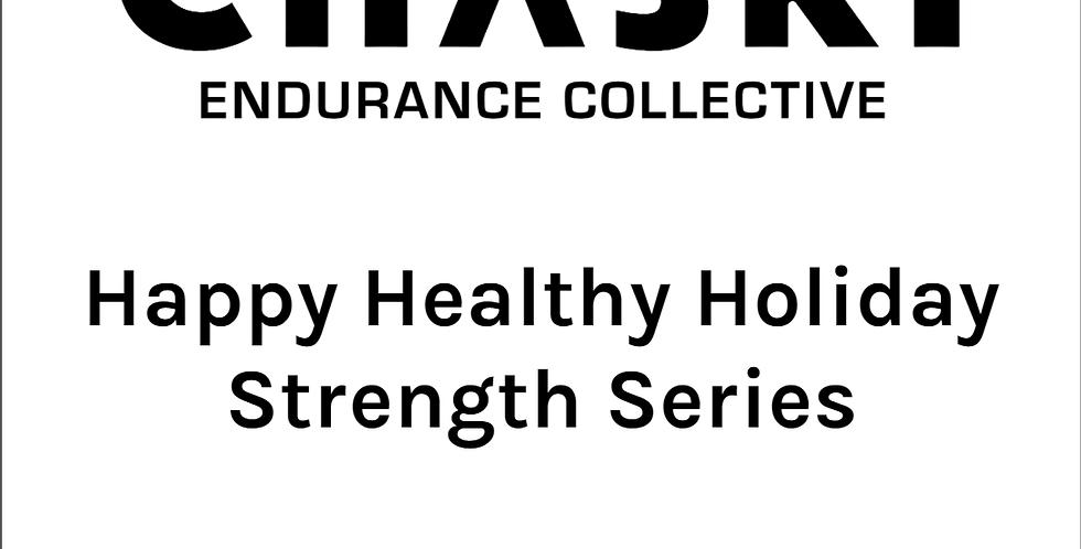 Chaski Happy Healthy Holiday Strength Series