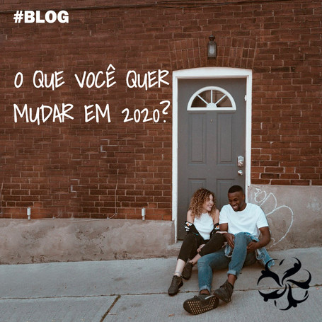 O que você quer mudar em 2020?