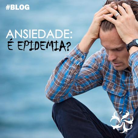 Ansiedade: é epidemia?