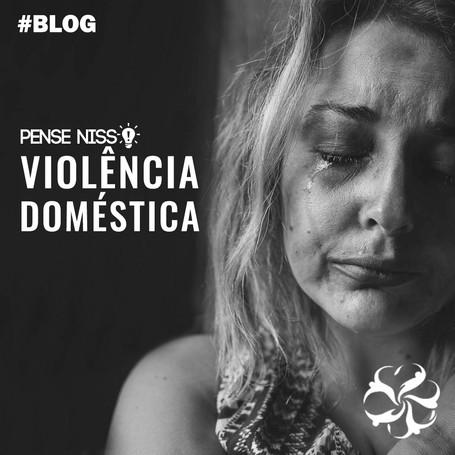 Pense Nisso - Violência Doméstica