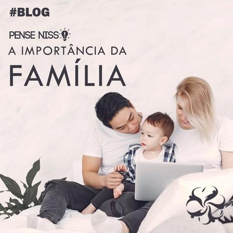 Pense Nisso - A Importância da Família