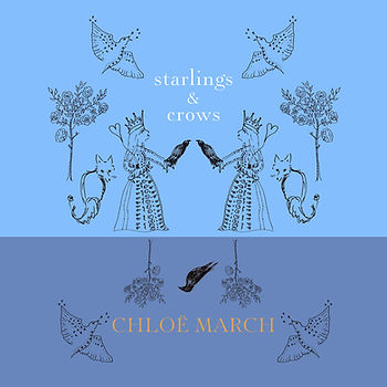 Album cover of Starlings and Crows by Chloe March