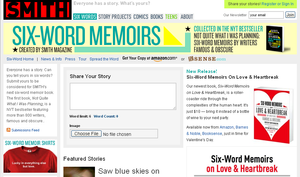 Six-Word Memoirs at SMITH Magazine