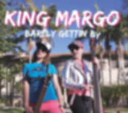 King Margo Barely Gettin By