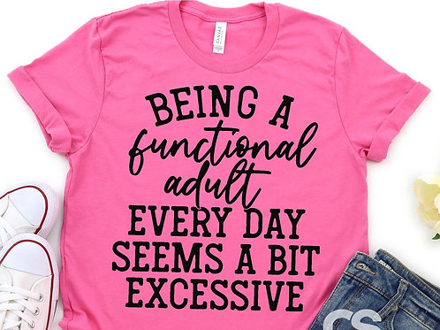 Being a functional adult every day seems a bit excessive