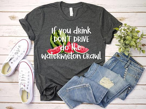 If you drink don't drive do the Watermelon Crawl