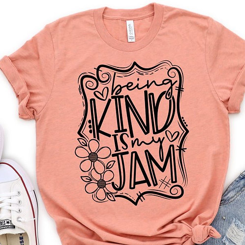 Being kind is my Jam
